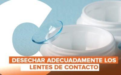 ¿Como desechar los lentes de contacto adecuadamente?